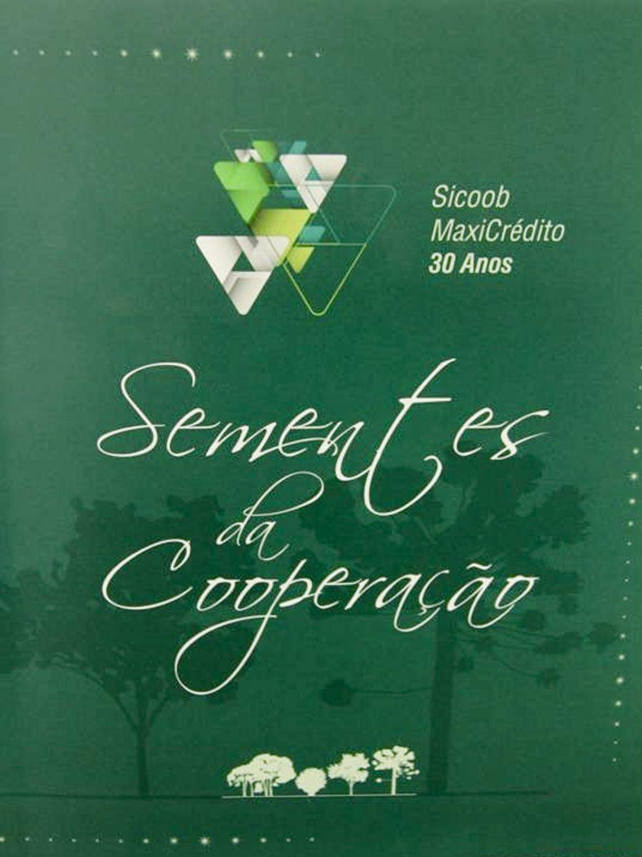 Livro Sicoob MaxiCrédito 30 anos: Sementes da Cooperação